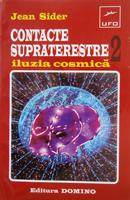Contacte supraterestre 2, Iluzia cosmică