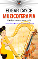 Edgar Cayce, Muzicoterapia sau cum să ne vindecăm cu ajutorul muzicii