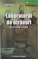 Laboratorul de otrăvuri, de la Lenin la Putin