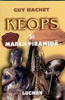 Keops şi Marea Piramidă
