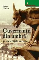 Guvernanţii din umbră şi societăţile secrete