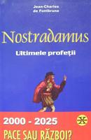 Nostradamus, ultimele profeţii