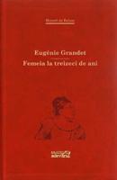 Eugenie Grandet / Femeia la treizeci de ani
