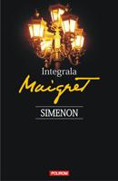 Georges Simenon - Integrala Maigret