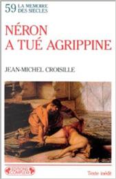 Nero a ucis-o pe Agrippina (Néron a tué Agrippine)