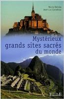 Misterele locurilor sacre de pe planeta Pământ
