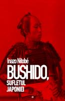 BUSHIDO, SUFLETUL JAPONIEI