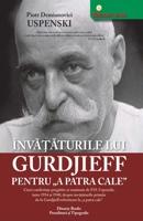 """Învățăturile lui Gurdjieff pentru """"A PATRA CALE"""""""