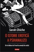 O istorie erotică a psihanalizei