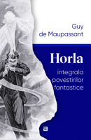 HORLA / integrala povestirilor fantastice